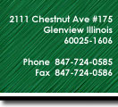 2111 Chestnut Ave #175 Glenview IL 60025-1606  Phone:  847-724-0585  Fax:  847-724-0586